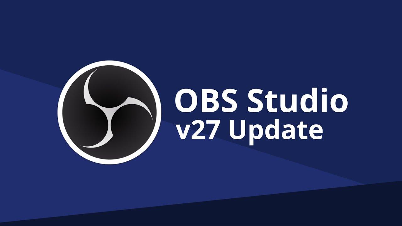 Wat is nieuw in OBS Studio 27?